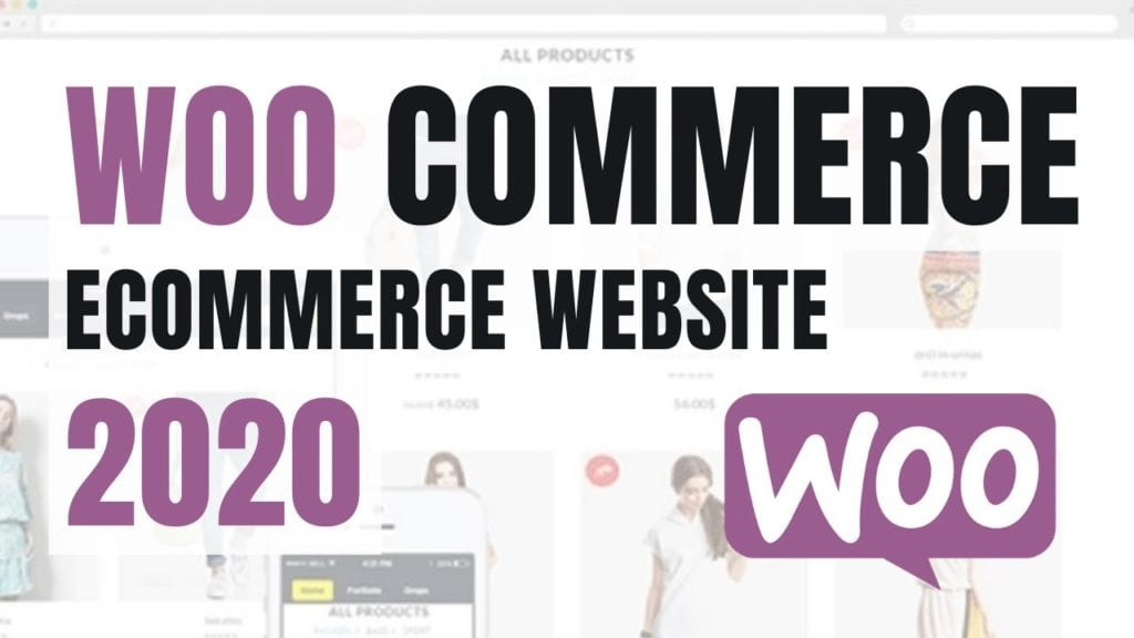 How To Build An eCommerce Website Using WordPress & WooCommerce 2020